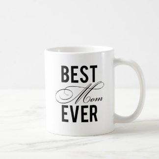 Best Mom Ever Classic White Coffee Mug