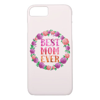 Best Mom Ever - Floral Wreath iPhone 8/7 Case