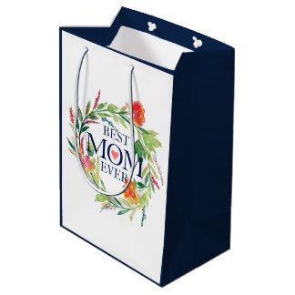 Best Mom Ever Flowers Bouquet Design Medium Gift Bag