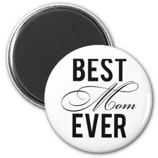 Best Mom Ever Fridge Magnets