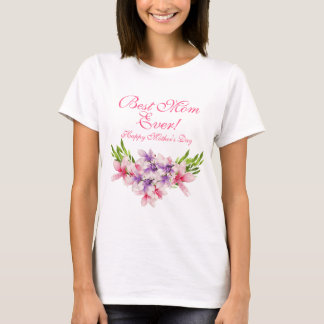 Best Mom Ever Happy Mother's Day Floral T-Shirt