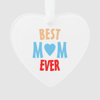 Best Mom Ever Heart Ornament
