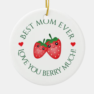Best Mom Ever Love You Berry Much Christmas Ceramic Ornament
