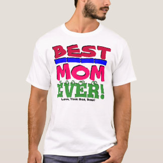 BEST MOM EVER! Love, Your Son / Daughter, Me shirt