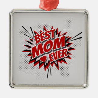 Best Mom Ever Metal Ornament