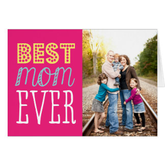 Best Mom Ever Mother's Day Card