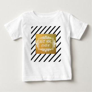 Best Mom Ever Mother's day Gold gift Baby T-Shirt