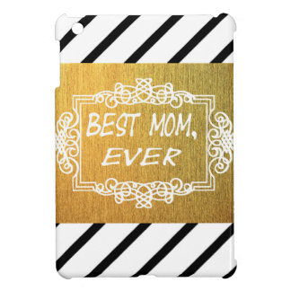 Best Mom Ever Mother's day Gold gift iPad Mini Covers