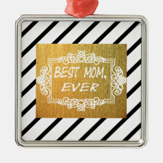 Best Mom Ever Mother's day Gold gift Metal Ornament