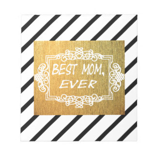 Best Mom Ever Mother's day Gold gift Notepad