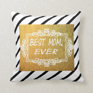 Best Mom Ever Mother's day Gold gift Throw Pillow