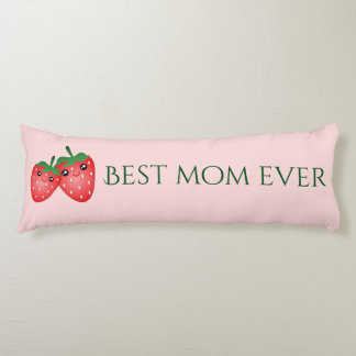 Best Mom Ever Mother's Day Love You Berry Much Body Pillow