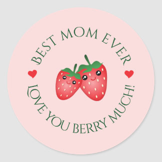 Best Mom Ever Mother's Day Love You Berry Much Classic Round Sticker