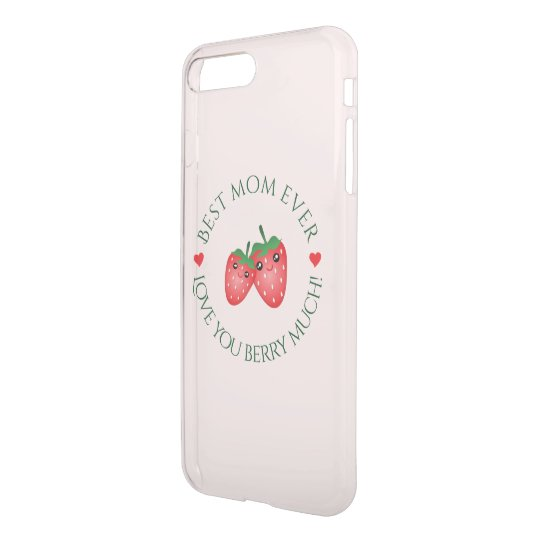 Best Mom Ever Mother's Day Love You Berry Much iPhone 7 Plus Case