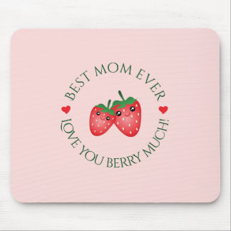 Best Mom Ever Mother's Day Love You Berry Much Mouse Pad