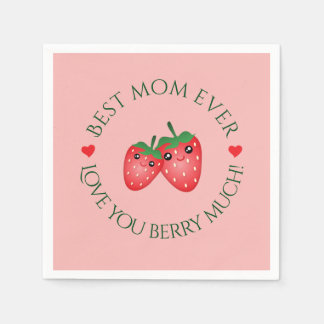 Best Mom Ever Mother's Day Love You Berry Much Paper Napkin