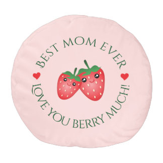 Best Mom Ever Mother's Day Love You Berry Much Pouf