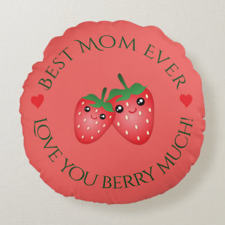 Best Mom Ever Mother's Day Love You Berry Much Round Pillow
