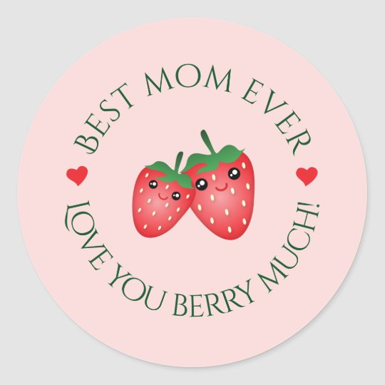 Best Mom Ever Mother's Day Love You Berry Much Round Sticker