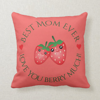 Best Mom Ever Mother's Day Love You Berry Much Throw Pillow