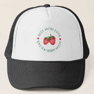 Best Mom Ever Mother's Day Love You Berry Much Trucker Hat