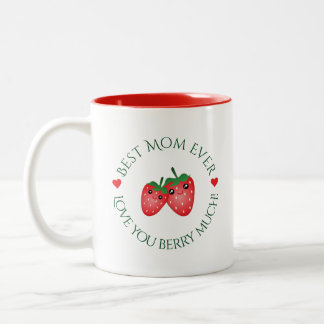 Best Mom Ever Mother's Day Love You Berry Much Two-Tone Coffee Mug