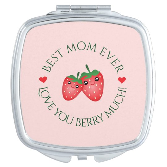 Best Mom Ever Mother's Day Love You Berry Much Vanity Mirror