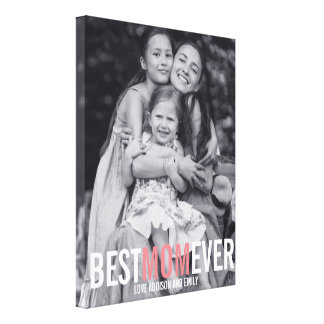 Best Mom Ever Mother's Day Stretched Canvas Print