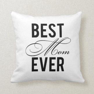 Best Mom Ever Pillows