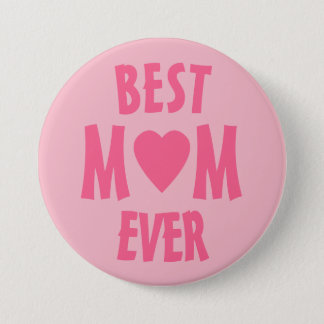 Best Mom Ever Pinback Button Badge