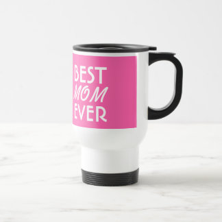 BEST MOM EVER Pink and White A03 Travel Mug
