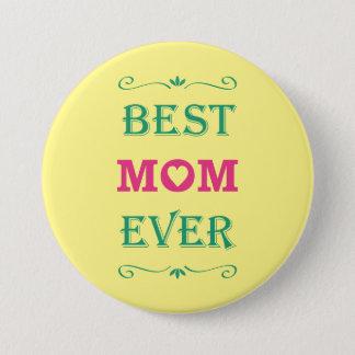 """""""Best Mom Ever"""" Pretty Text Art Design 3 Inch Round Button"""