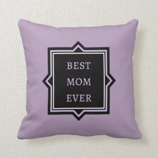 Best Mom Ever Quote Mauve Black Gift Throw Pillow