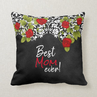 Best Mom Ever Red Roses! Throw Pillow