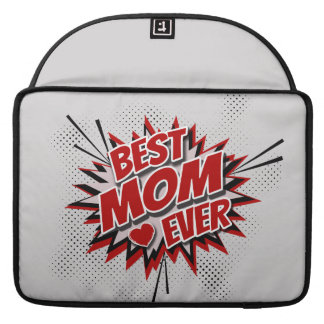 Best Mom Ever Sleeve For MacBook Pro