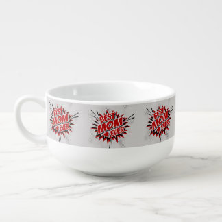 Best Mom Ever Soup Mug