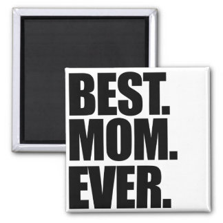 Best Mom Ever Square Magnet