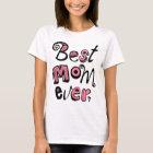 Best Mom Ever Text Design T-Shirt