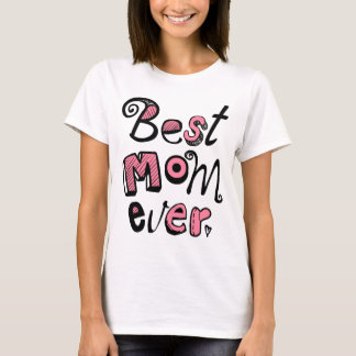 Best Mom Ever Text Design T-Shirt