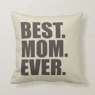 Best. Mom. Ever. Throw Pillow