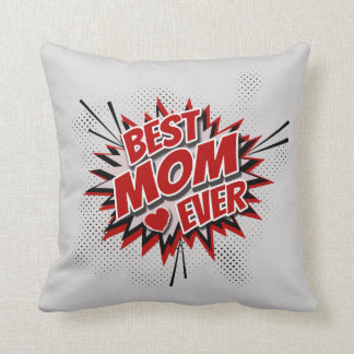 Best Mom Ever Throw Pillow