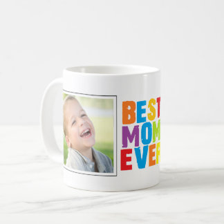 Best mom ever typography and holds two photos coffee mug