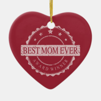 Best Mom Ever - Winner Award - Grunge Ceramic Ornament