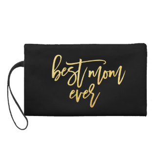 Best Mom Ever Wristlet Clutch