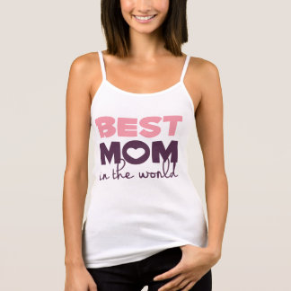 Best Mom in the World Mother's Day Spaghetti Strap Tank Top