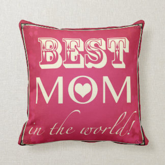 """""""Best Mom in the World"""" Pillow"""