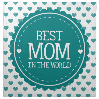 Best Mom in the World Teal Hearts and Circle Napkins