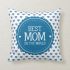 Best Mom in the World White Blue Hearts and Circle Throw Pillow