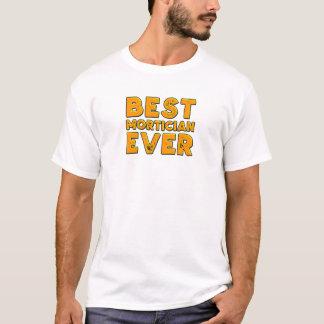 Best mortician ever T-Shirt