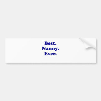 Best Nanny Ever Bumper Stickers